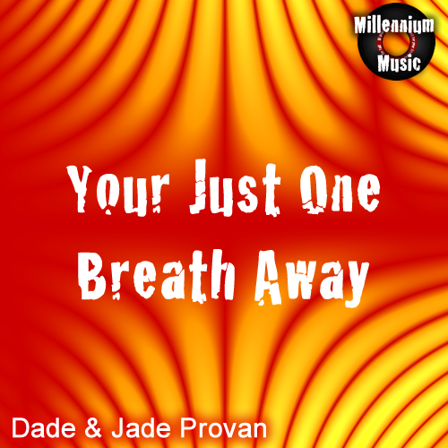 Your Just One Breath Away